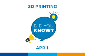 DID YOU KNOW? 3D PRINTING